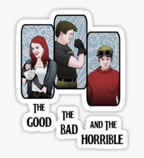 The Good, the Bad, and the Horrible Sticker