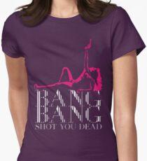 BANG BANG Shot You Dead T-Shirt