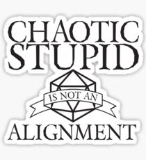 D&D - Chaotic Stupid Alignment Sticker