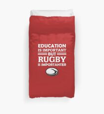 Education Is Important But Rugby Is Importanter Duvet Cover