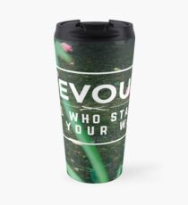 Devour All Who Stand In Your Way (Flowers) Travel Mug