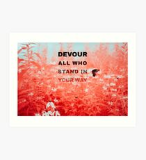 Devour All Who Stand In Your Way (Infrared/Butterfly) Art Print