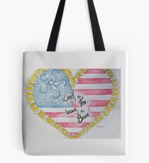 Land of the Free, Because of the Brave Tote Bag