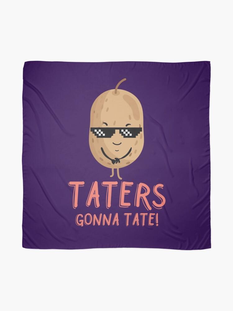 Alternative Ansicht von Taters Gonna Tate - kühle Kartoffel Tuch