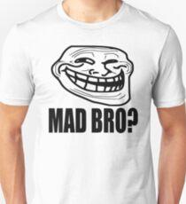 Mad Bro? - Troll Face T-Shirt