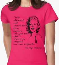 Marilyn Monroe Quote Womens Fitted T-Shirt