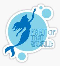 Part of That World Sticker