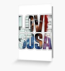 Love Sosa v2 Greeting Card