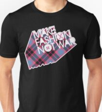 MAKE FASHION NOT WAR Unisex T-Shirt