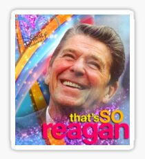 That's SO Reagan Sticker
