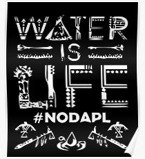 Water is Life - #NODAPL Poster