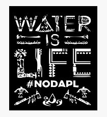 Water is Life - #NODAPL Photographic Print