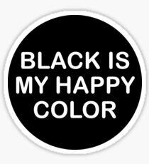 Black is my Happy Color Sticker