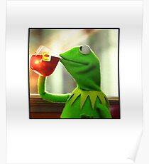 But that's none of my business Kermit Poster