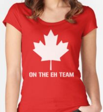 On The Eh Team Women's Fitted Scoop T-Shirt