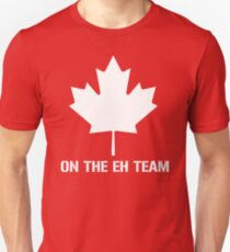 On The Eh Team Unisex T-Shirt