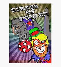 Circus of Power Photographic Print