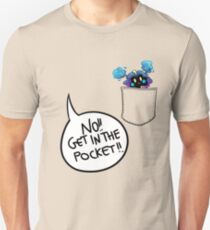 Get in the pocket!! (vr. 2) Unisex T-Shirt