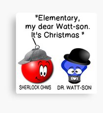 """Elementary, my dear Watt-son.  It's Christmas "" Canvas Print"