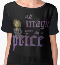 All magic comes with a price Women's Chiffon Top