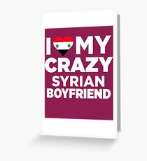I Love My Crazy Syrian Boyfriend Cute Syria Native T-Shirt Greeting Card