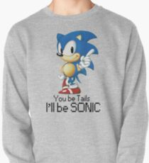 you be tails i'll be sonic Pullover