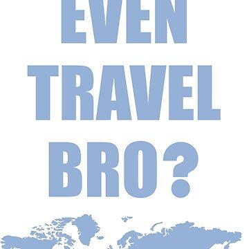 Travel Bro? (Blue) by DarkHorseDesign