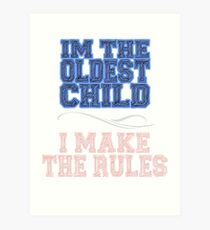 I'm The Oldest Child Art Print