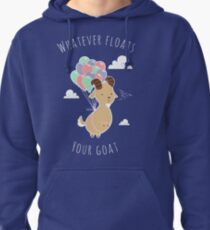 Whatever Floats Your Goat Pullover Hoodie