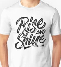 Rise and Shine Unisex T-Shirt