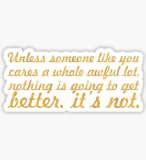 """Unless someone like... """"Dr. Seuss"""" Inspirational Quote (Simple) Sticker"""