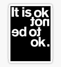 IT IS OK NOT Sticker