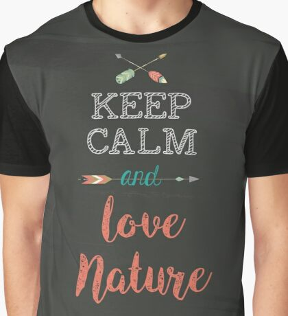 Keep Calm and love Nature Graphic T-Shirt