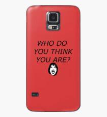 Was glaubst du wer du bist? Hülle & Klebefolie für Samsung Galaxy