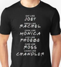 Friends - Eat like joey tshirt T-Shirt