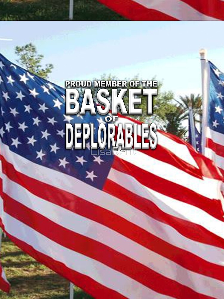BASKET OF DEPLORABLES by LisaRent