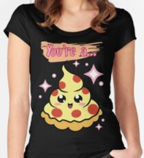 You're A Pizza Women's Fitted Scoop T-Shirt