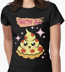 You're A Pizza Women's Fitted T-Shirt
