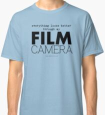 """Everything looks better through my film camera"" Classic T-Shirt"