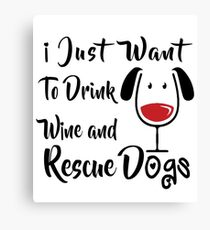 Drink Wine and Rescue Dogs Canvas Print