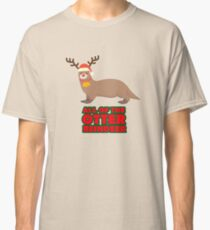 All Of The Otter Reindeer - Cute Funny Holiday Design Classic T-Shirt