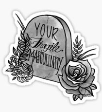 RIP Your Fragile Masculinity Sticker