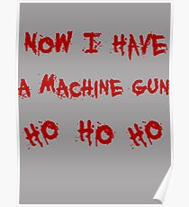 Now i have a machine gun Poster