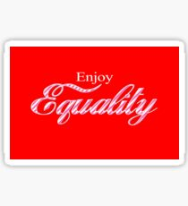 Enjoy Equality Sticker