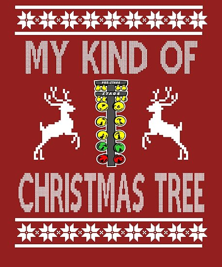 My Kind Of Christmas Tree Drag Racing Sweater Design Posters By