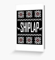 SHIPLAP Ugly Christmas Sweater T-Shirt, Funny Fixer Upper Shirts Greeting Card