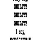 GUILTY, GUILTY by Paul Quixote Alleyne