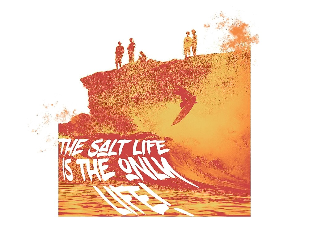 Salt Life is the only life by mejiadesigns