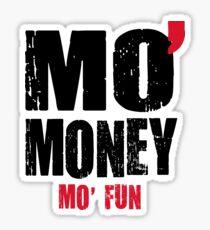 MO' MONEY MO' FUN Sticker