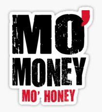 MO' MONEY MO' HONEY Sticker